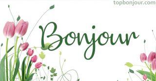 Bonjour messages avec fleurs